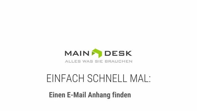 E-Mail Anhang finden | Auftragsbearbeitung in MAINDESK