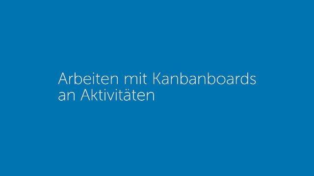 Arbeiten mit Kanbanboards an Aktivitäten