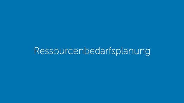 Ressourcenbedarfsplanung