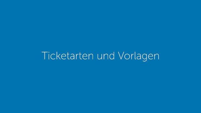 Ticketarten und Vorlagen