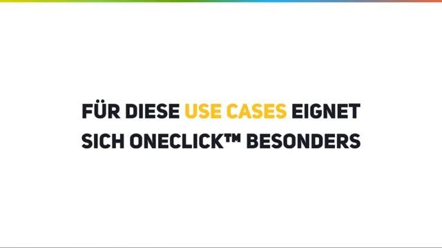 Für diese Use Cases eignet sich oneclick™ besonders