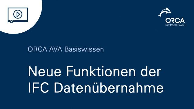 ORCA AVA 23 - Die IFC Datenübernahme